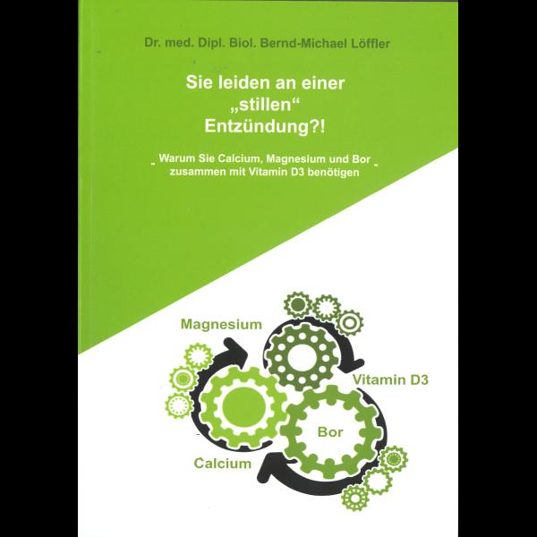 """Buch """"Sie leiden an einer stillen Entzündung?!"""" Dr. med. Dipl. Biol. Bernd Michael Löffler"""